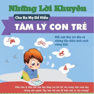 những lời khuyên cho cha mẹ để hiểu tâm lý con trẻ