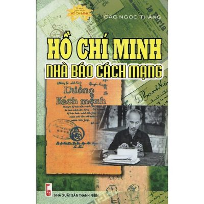 Hồ Chí Minh, nhà báo cách mạng