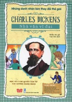 Những danh nhân làm thay đổi thế giới – Charles Dickens
