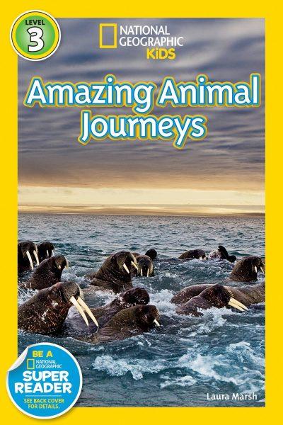 National Geographic kids: Level 3: Amazing animal journeys
