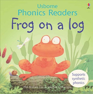 Usborne phonics readers: Frog on a log