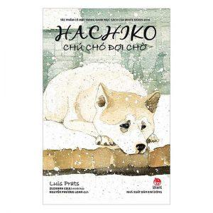 Hachiko – Chú Chó Đợi Chờ (Bìa Mềm) (Tái Bản 2018)