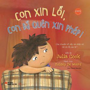 Picture Book Song Ngữ Anh Việt – Con Xin Lỗi, Con Đã Quên Xin Phép!