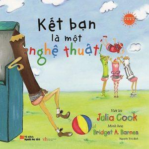 Picture Book Song Ngữ Anh Việt – Kết Bạn Là Một Nghệ Thuật!