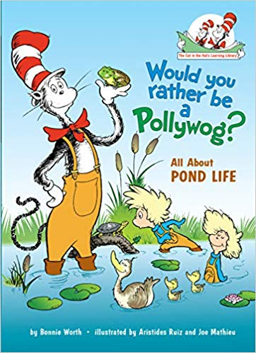 The cat in the hat: Would you rather be a pollywog