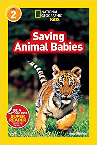 National Geographic kids: Level 2: Saving animal babies
