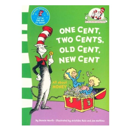 The cat in the hat: one cent, two cents, old cent, new cent