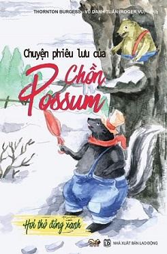 Chuyện phiêu lưu của chồn Possum – Hơi thở đồng xanh – Kẹp hạt dẻ