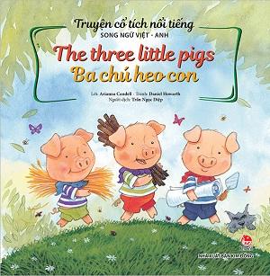 Chuyện song ngữ: Ba chú heo con  (The Three Little pigs)